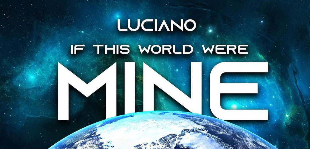 LUCIANO - IF THIS WORLD WERE MINE - CHALICE ROW RECORDS