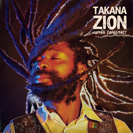 Takana Zion - Human Supermacy