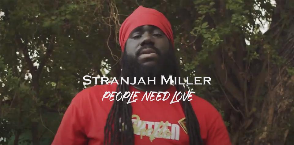 Video: Stranjah Miller - People Need Love - Villaz Zen Studio