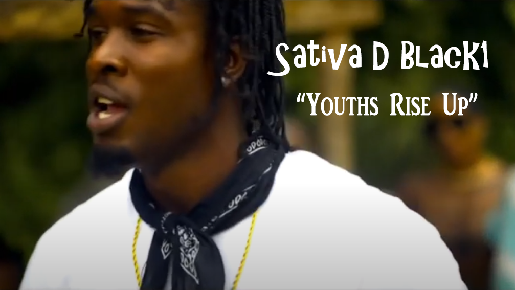 Video: Sativa D Black1 - Youths Rise Up