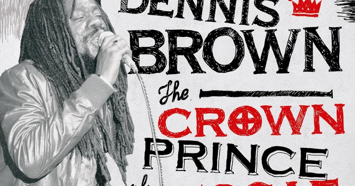 Dennis Brown: The Crown Prince Of Reggae