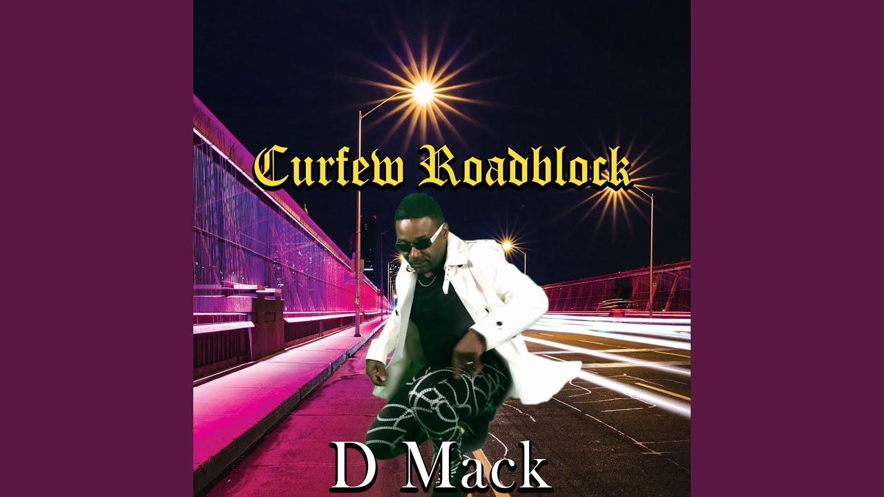 Video: Curfew Roadblock · D Mack