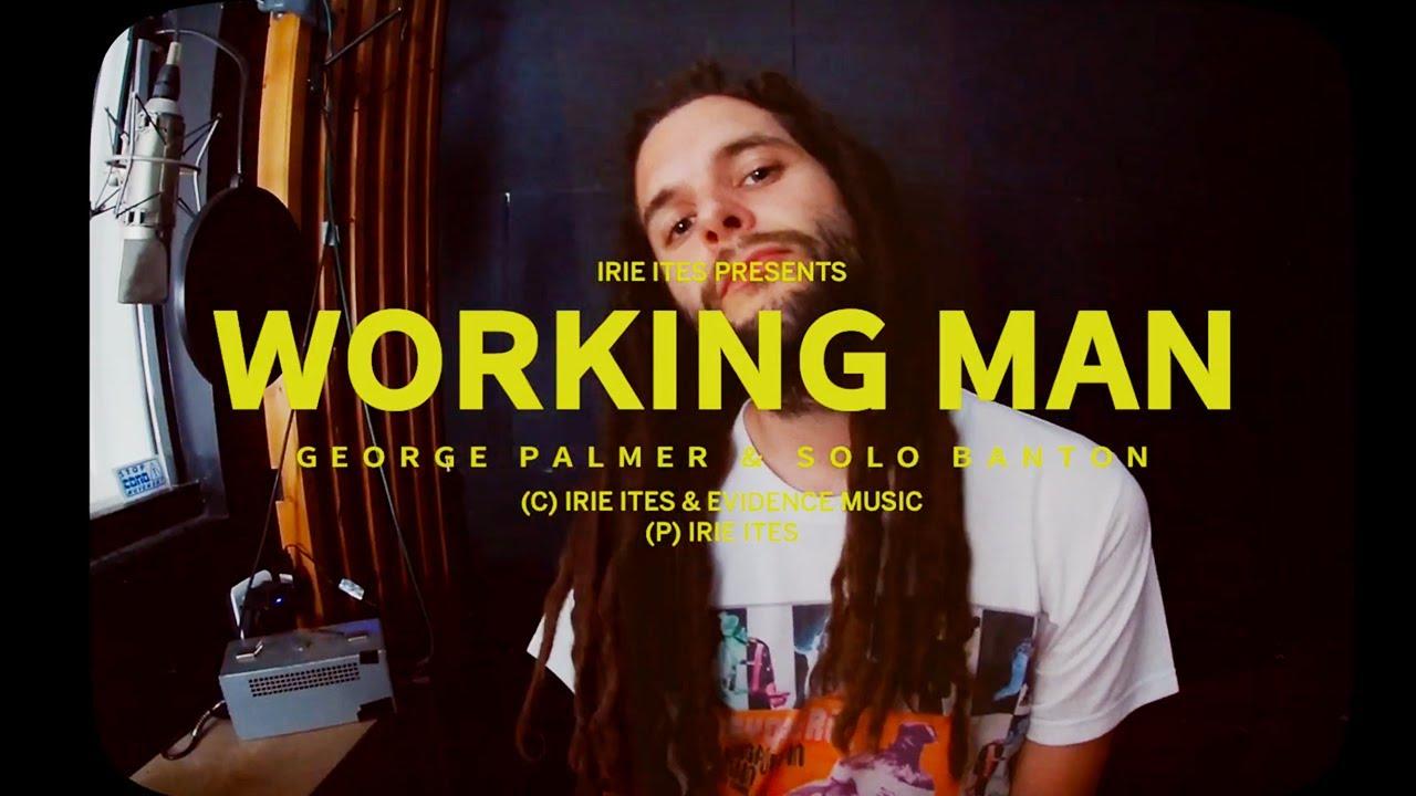 "GEORGE PALMER x SOLO BANTON x IRIE ITES ""WORKING MAN"" + DUB"