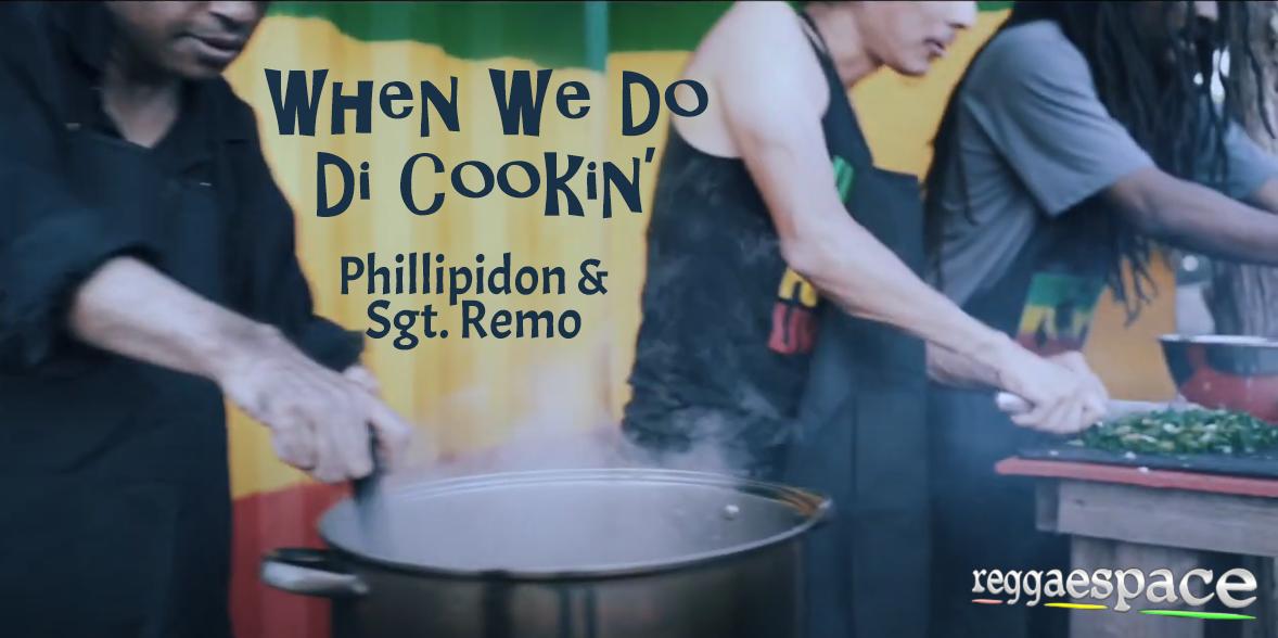 Video: Phillipidon & Sgt. Remo - When Wi Do Di Cookin'