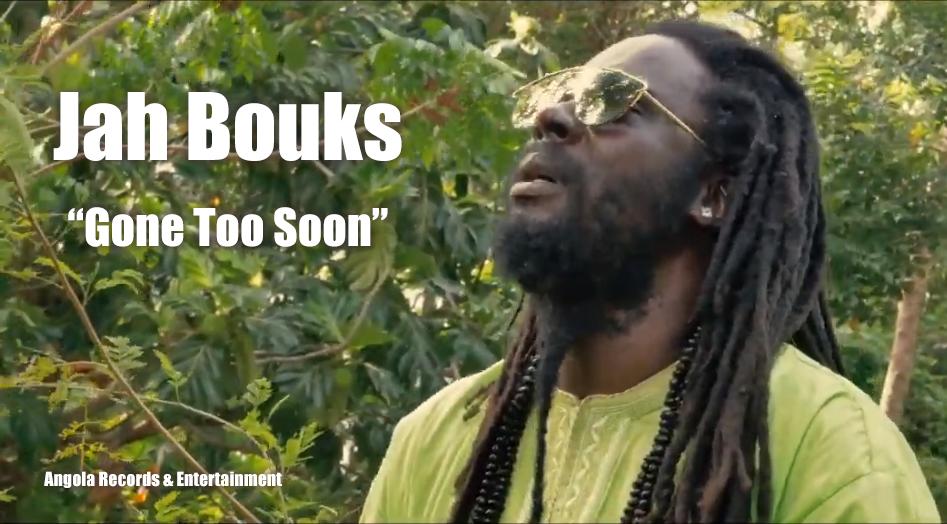 Video: Jah Bouks - Gone Too Soon