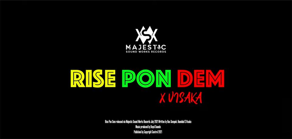Video: Royal Sounds & Visaka - Rise Pon Dem