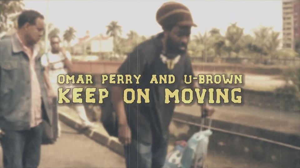Video: Keep On Moving Omar Perry Ft. U Brown