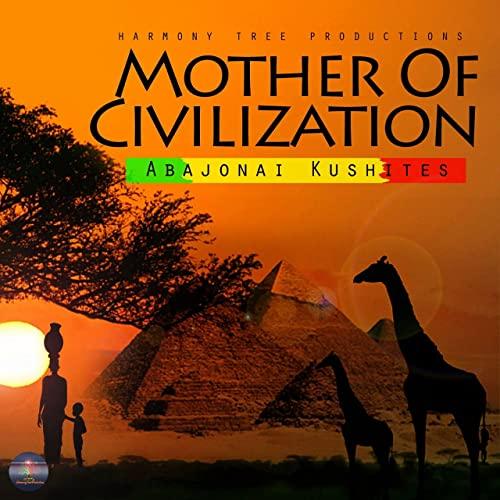 Abajonai Kushites - Mother Of Civilization