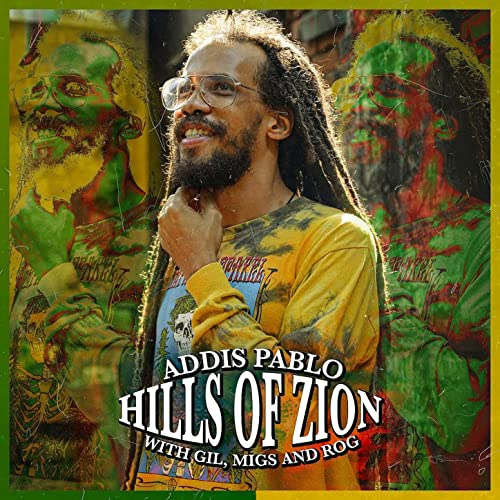 Addis Pablo & Gil, Migs and Rog - Hills of Zion