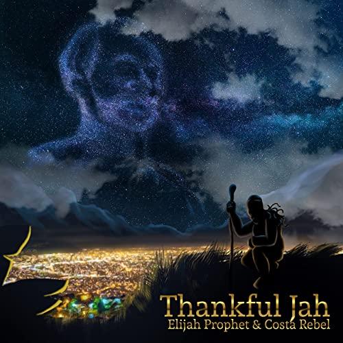 Elijah Prophet - Thankful Jah