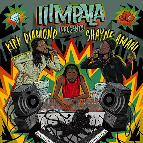 IIIMPALA presents Kirk Diamond & Shayne Amani - IIIMPALA INC / The Movement Of Ahryel