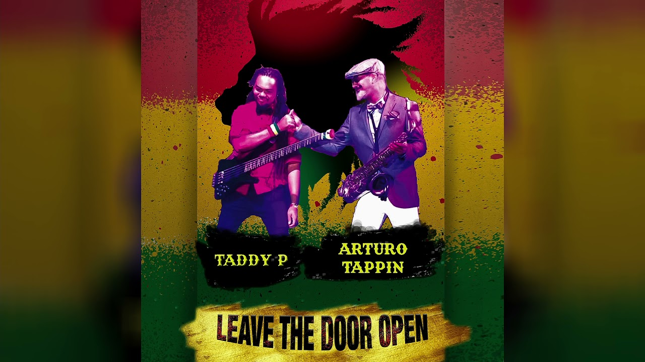 Leave The Door Open - Taddy P & Arturo Tappin