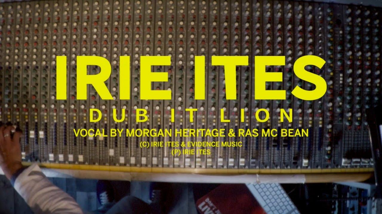 Video: Irie Ites & Morgan Heritage & Ras Mcbean - Dub It Lion (Dub Mix)