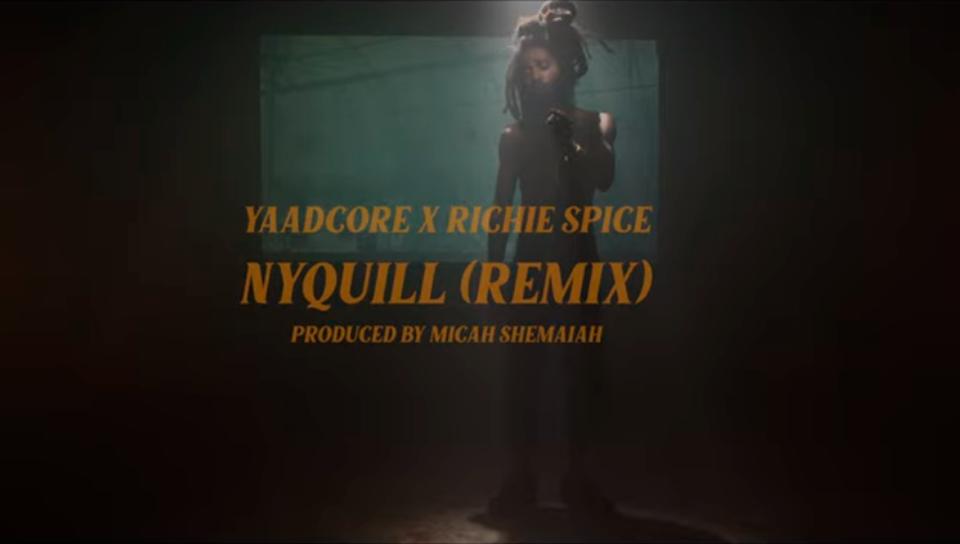 Video: Nyquill (Spliff A Light Spliff) Remix – Yaadcore & Richie Spice