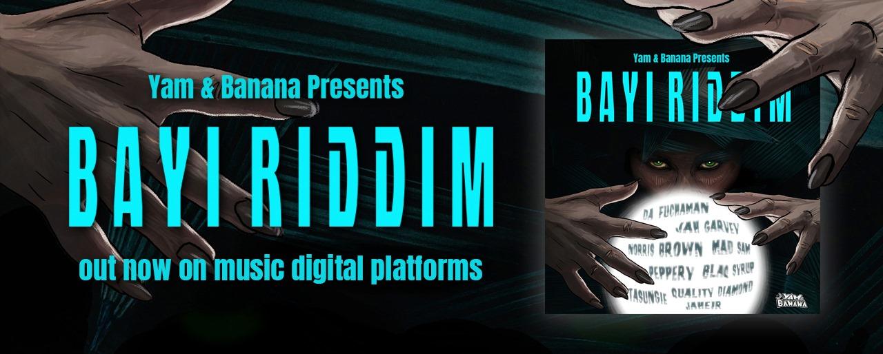 Bayi Riddim - Yam & Banana Production