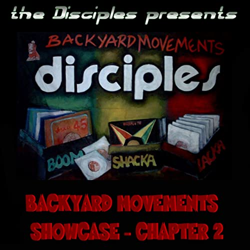 The Disciples - Backyard Movements Showcase Chapter Two