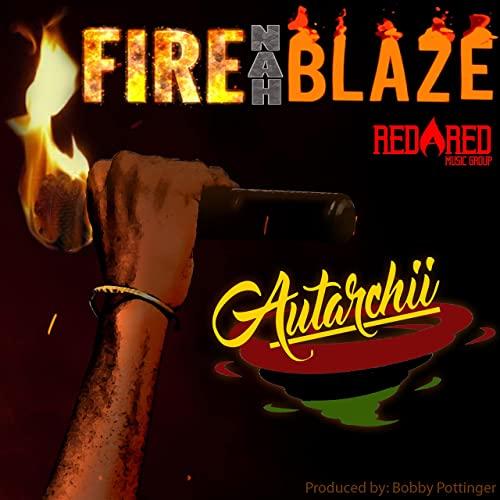 Autarchii - Fire Nah Blaze