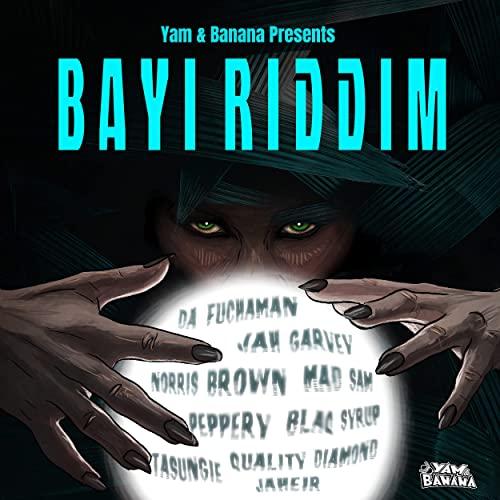 Yam & Banana - Bayi Riddim