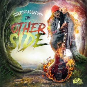 Unstoppable Fyah - The Other Side