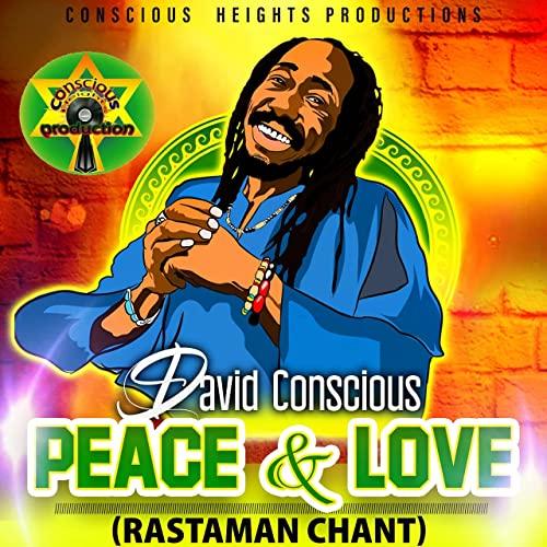 David Conscious - Peace & Love (Rastaman Chant)