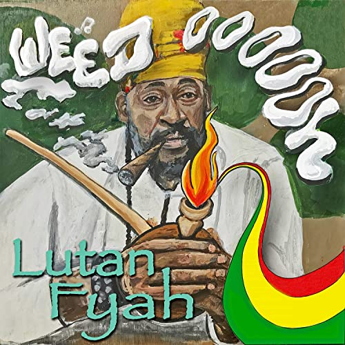 Lutan Fyah - Weed Oooooh