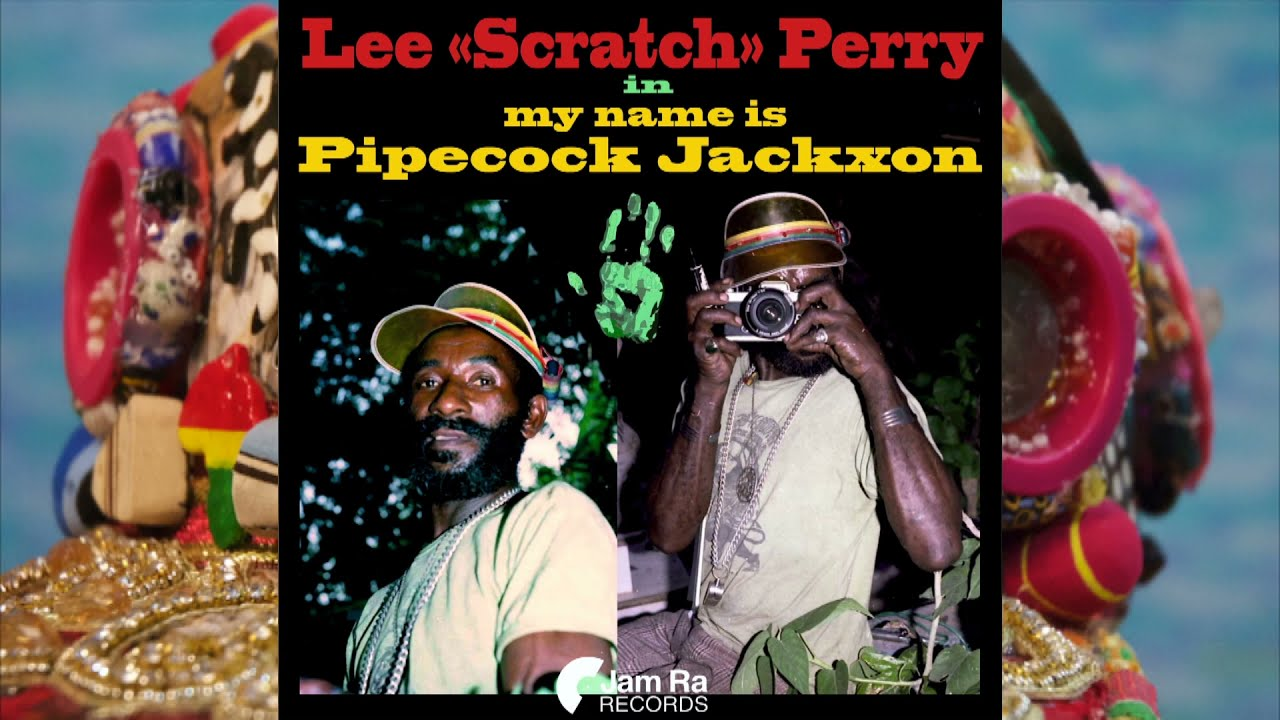 """Preview: Lee """"Scratch"""" Perry My Name is Pipecock Jackxon - OUT SEPT 27 2021"""