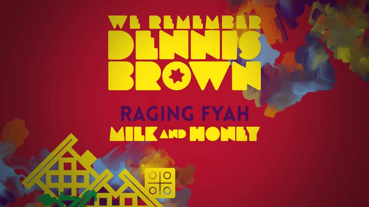 Raging Fyah - Milk & Honey | We Remember Dennis Brown