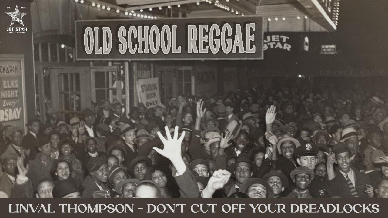 Audio: Linval Thompson - Don't Cut Off Your Dreadlocks   Jet Star Music