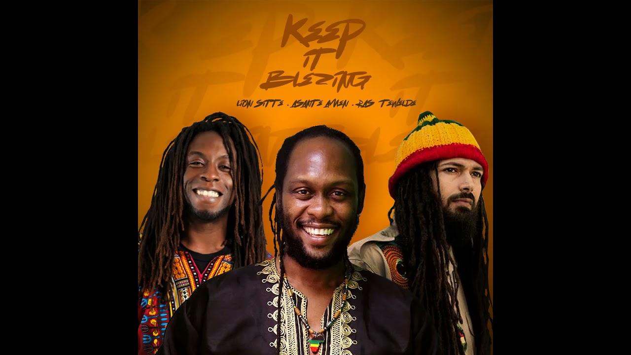 Audio: Lion Sitté - Keep it Blazing (feat. Ras Tewelde & Asante Amen)