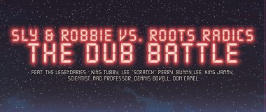 "Sly & Robbie vs. Roots Radics ""The Dub Battle"""