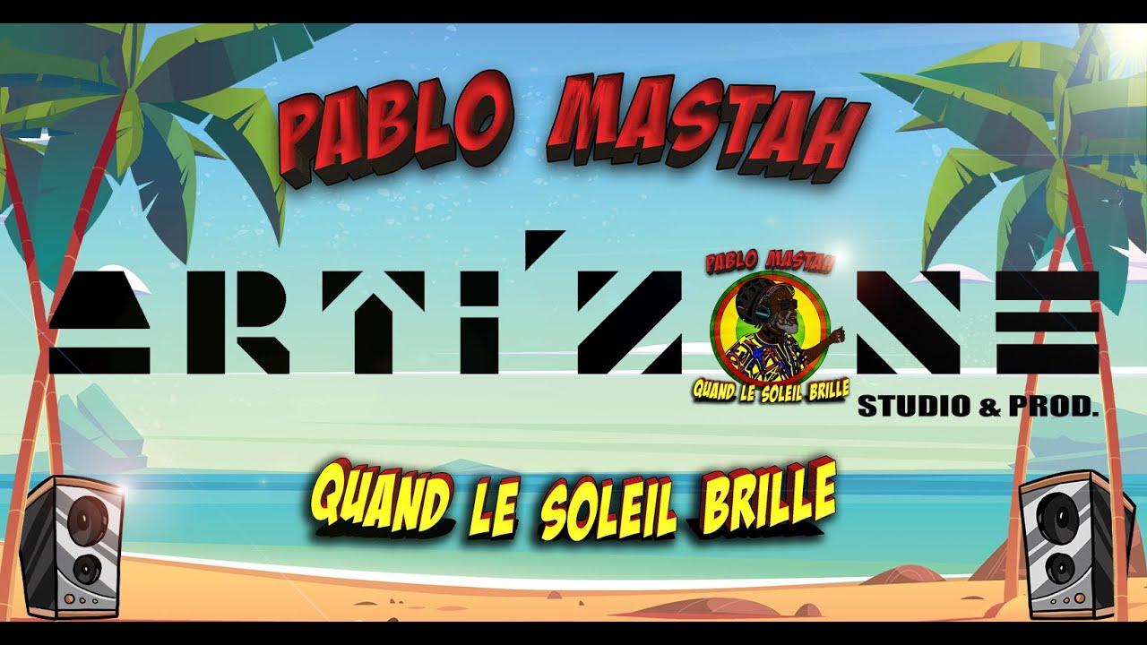 Lyrics: Pablo Mastah - When the sun shines