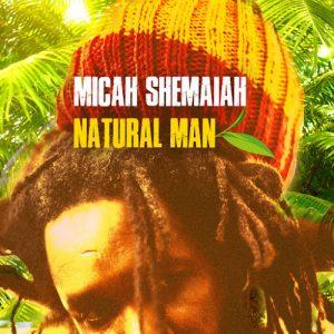 Micah Shemaiah - Natural Man