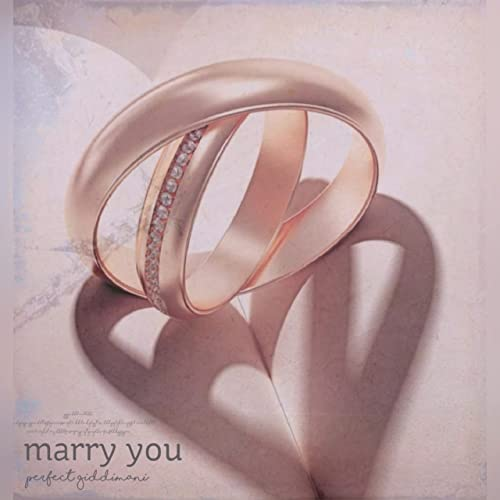 Perfect Giddimani - Marry You