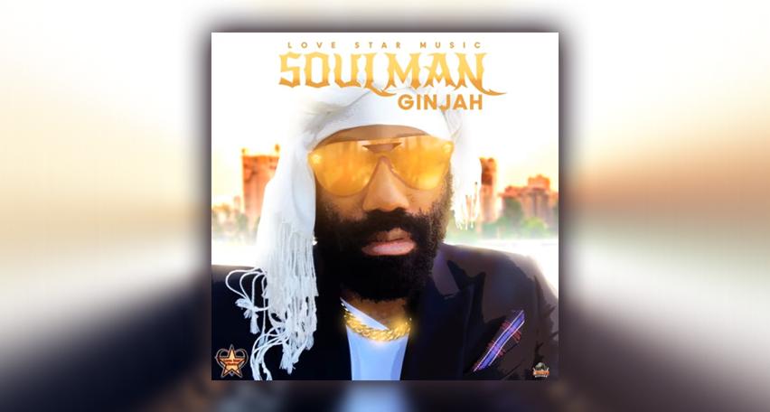 Audio: Ginjah - Soulman (Good Woman Riddim)