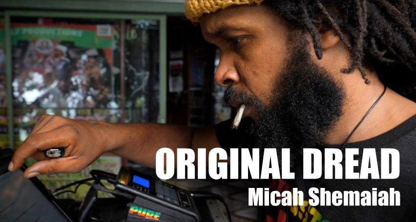 Video: Micah Shemaiah - Original Dread