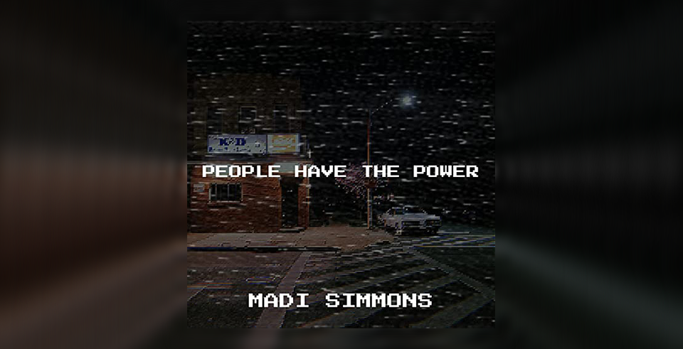 Audio: Madi Simmons - People Have the Power