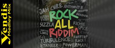 Yendis - Rock All Riddim Medley Mix