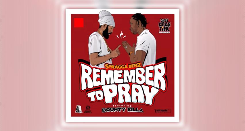 Audio: Spragga Benz, Bounty Killer - Remember To Pray