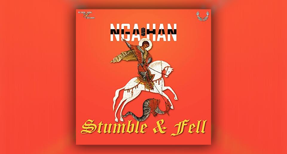 Audio: Nga Han - Stumble & Fell