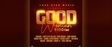 "Love Star Music Presents ""Good Woman Riddim"""