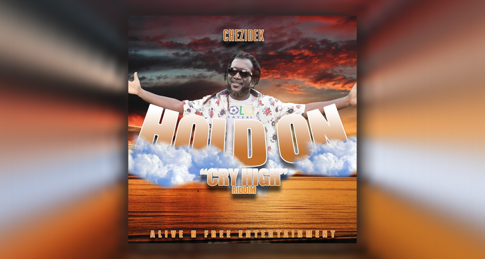 Audio: Chezidek - Hold On [Alive N Free Entertainment]