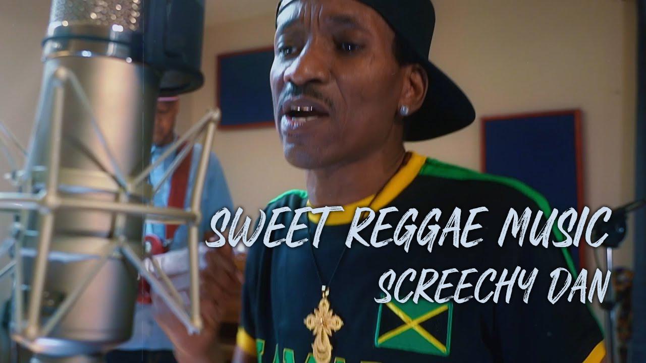 Video: Screechy Dan - Sweet Reggae Music