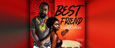 Audio: Louie Culture - Best Friend [Dunrich Muzik]