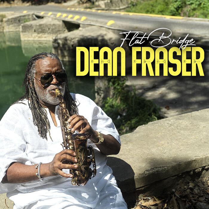 Dean Fraser - Flat Bridge