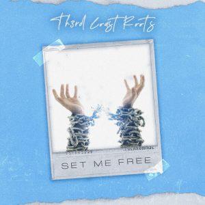 Th3rd Coast Roots - Set Me Free