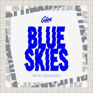The Green / Keznamdi - Blue Skies