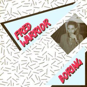 Fred Warrior - Boring