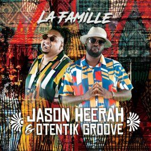 Jason Heerah / Otentik Groove - La Famille