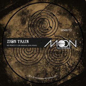 Zion Train / Lua - No Peace (Radikal Guru Remix)