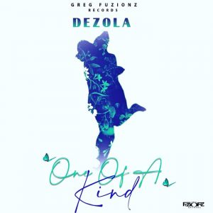 Dezola - One Of A Kind